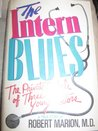 The Intern Blues: The Private Ordeals of Three Young Doctors