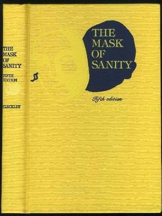 Free download The Mask of Sanity: An Attempt to Clarify Some Issues About the So Called Psychopathic Personality CHM