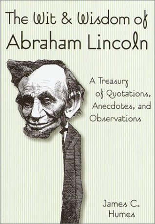 The Wit & Wisdom of Abraham Lincoln