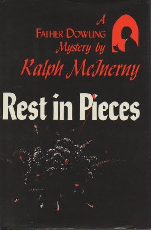 Rest in Pieces by Ralph McInerny