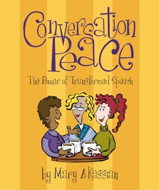 Conversation Peace by Mary A. Kassian
