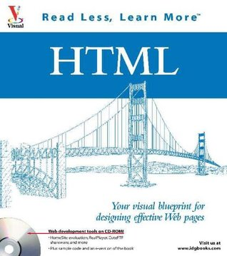 HTML: Your visual blueprint for designing effective Web pages (Visual (Software))