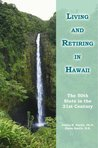 Living and Retiring in Hawaii:The 50th State in the 21st Century