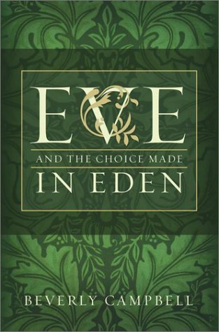 Eve and the Choice Made in Eden by Beverly Campbell