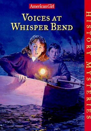 Find Voices at Whisper Bend (American Girl History Mysteries #4) by Katherine Ayres, Greg Dearth, Dahl Taylor PDF