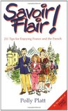 Savoir-Flair!: 211 Tips for Enjoying France and the French