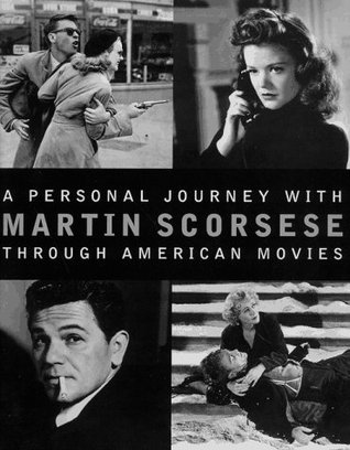 A Personal Journey with Martin Scorsese Through American Movies by Martin Scorsese