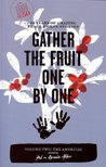 Gather the Fruit One by One: 50 Years of Amazing Peace Corps Stories: Volume Two: The Americas (Peace Corps at 50)