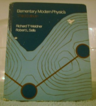 Elementary Modern Physics by Richard T. Weidner