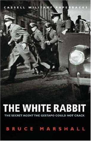 Free download online The White Rabbit: The Secret Agent the Gestapo Could Not Crack ePub