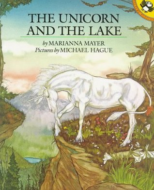 The Unicorn and the Lake by Marianna Mayer