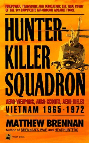 Hunter-Killer Squadron: Vietnam 1965-1972: Aero-Weapons, Aero-Scouts, Aero-Rifles
