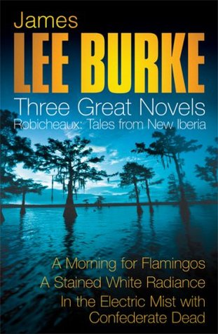 Three Great Novels 3 by James Lee Burke