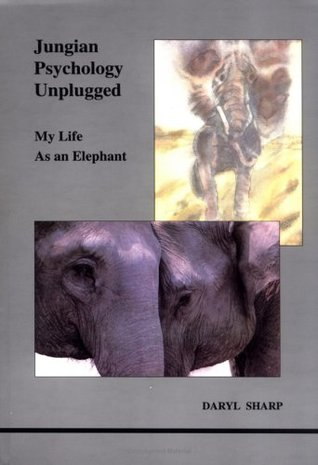 Jungian Psychology Unplugged by Daryl Sharp