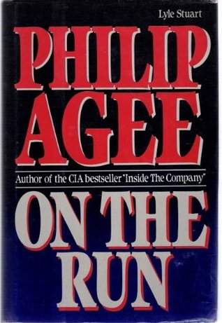 On the Run by Philip Agee