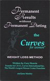 Permanent Results Without Permanent Dieting: The Curves For Women Weight Loss Method