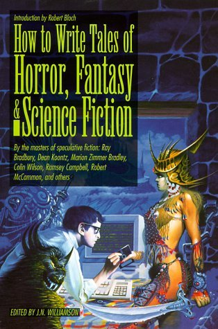 How to Write Tales of Horror, Fantasy and Science Fiction by J.N. Williamson