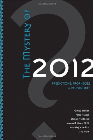 The Mystery of 2012 by Gregg Braden