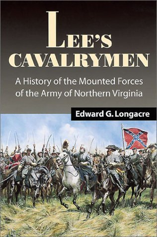 Lee's Cavalrymen by Edward G. Longacre