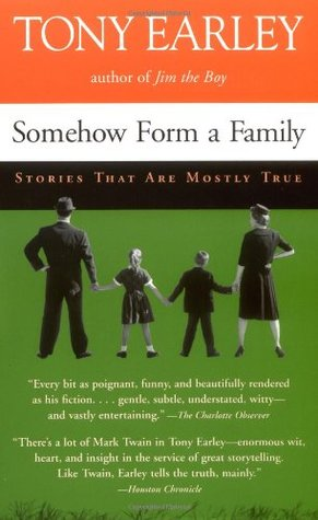 Somehow Form a Family by Tony Earley