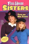 Two on the Town (Full House: Sisters, #1)