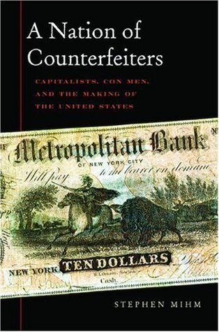 A Nation of Counterfeiters by Stephen Mihm