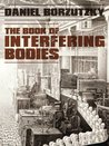 The Book of Interfering Bodies