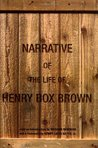 The Narrative of the Life of Henry Box Brown