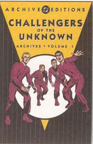 Challengers of the Unknown Archives, Vol. 1 (Challengers of the Unknown)