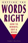 Getting the Words Right: How to Rewrite, Edit, and Revise