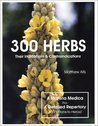 300 Herbs: Their Indications & Contraindications: A Material Medical & Repertory