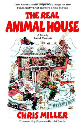 The Real Animal House by Chris Miller