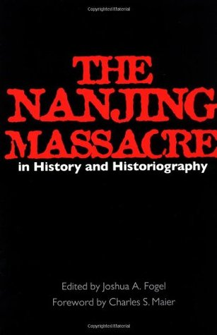 The Nanjing Massacre in History and Historiography