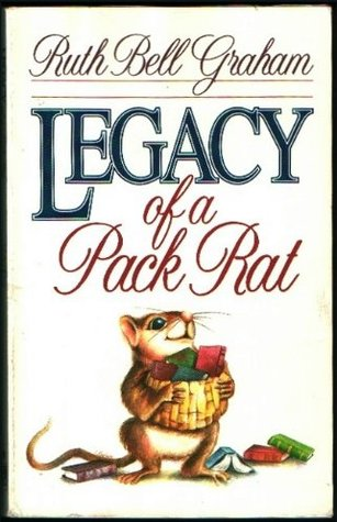 Legacy of a Pack Rat by Ruth Bell Graham