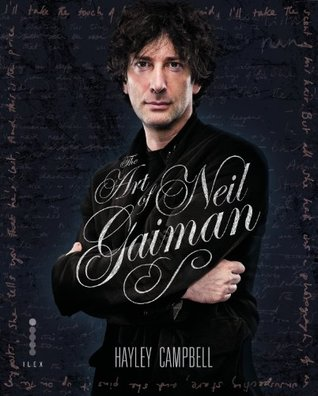 The Art of Neil Gaiman: The Visual Story of One of the World's Most Vital Creative Forces