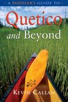 A Paddler's Guide to Quetico and Beyond by Kevin Callan