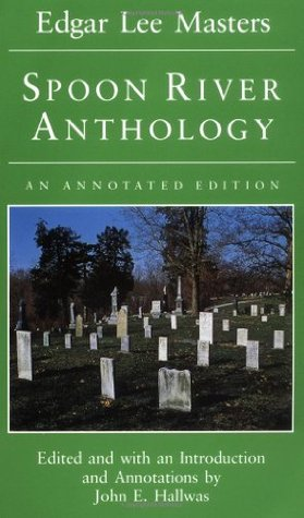 Spoon River Anthology: An Annotated Edition