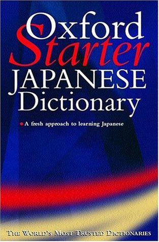 The Oxford Starter Japanese Dictionary by Jonathan Bunt