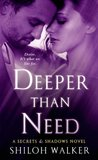 Deeper Than Need: A Secrets & Shadows Novel