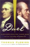 Duel: Alexander Hamilton, Aaron Burr and the Future of America