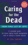 Caring for the Dead: Your Final Act of Love