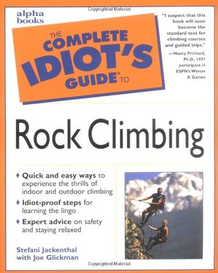 The Complete Idiot's Guide to Rock Climbing