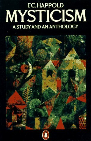 Mysticism: A Study and an Anthology