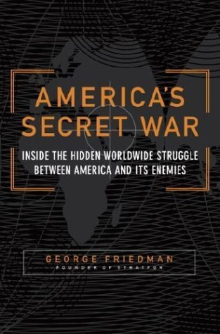 America's Secret War: Inside the Hidden Worldwide Struggle Between America and Its Enemies