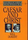 Caesar and Christ by Will Durant