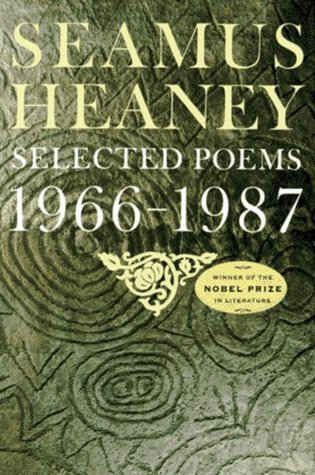 Selected Poems, 1966-1987 by Seamus Heaney