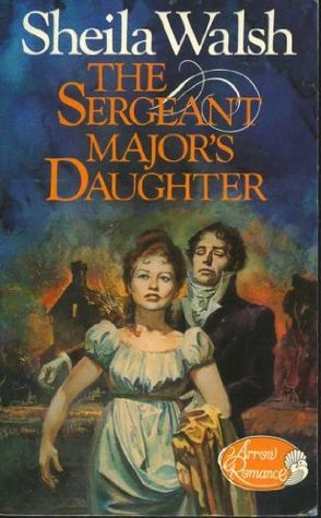 The Sergeant Major's Daughter by Sheila  Walsh