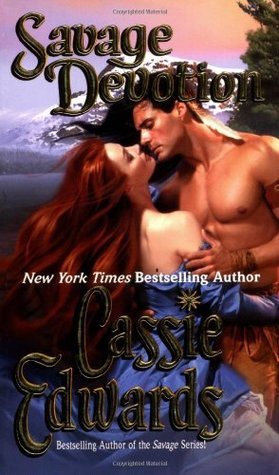 Savage Devotion by Cassie Edwards
