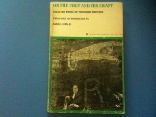 Theodore Roethke on poetry and craft