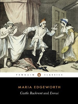 Castle Rackrent and Ennui by Maria Edgeworth